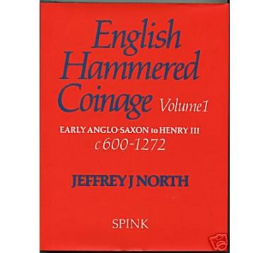 North J.J. «English hammered coinage 600 – 1272». Том 1
