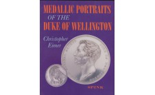 Medallic Portraits of the Duke of Wellington