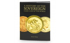 Kevin Clancy, History of the Sovereign: Chief Coin of the World. 2015г.